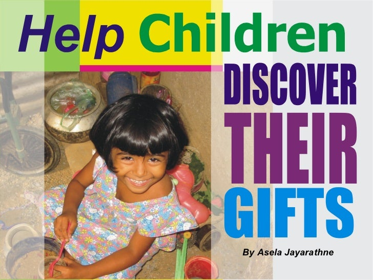 Help children todiscover their gifts