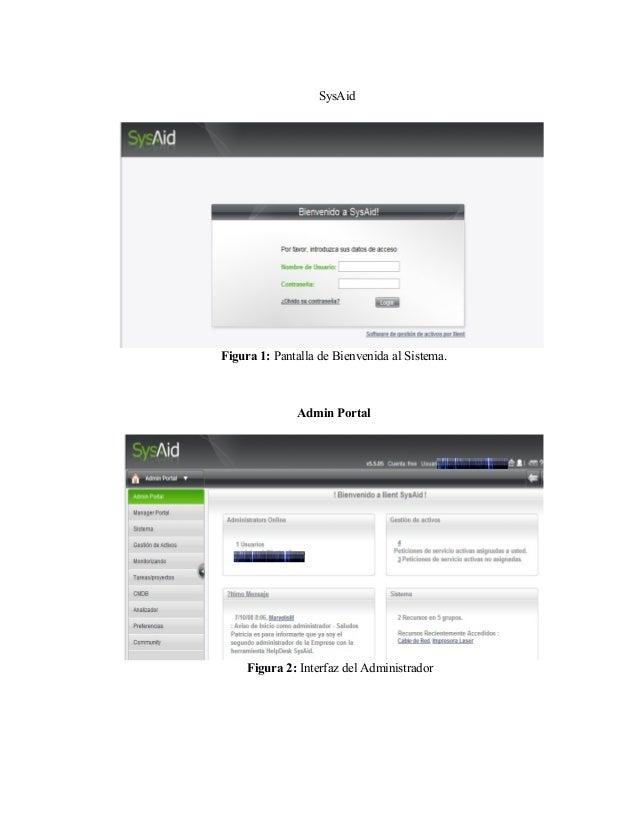 SysAid Figura 1: Pantalla de Bienvenida al Sistema. Admin Portal Figura 2: Interfaz del Administrador
