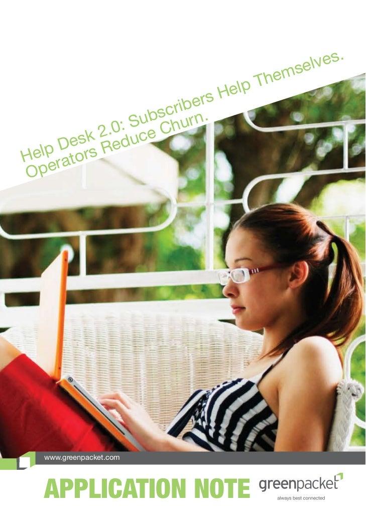 Helpdesk 2.0 : Subscribers Help Themselves. Operators Reduce Churn