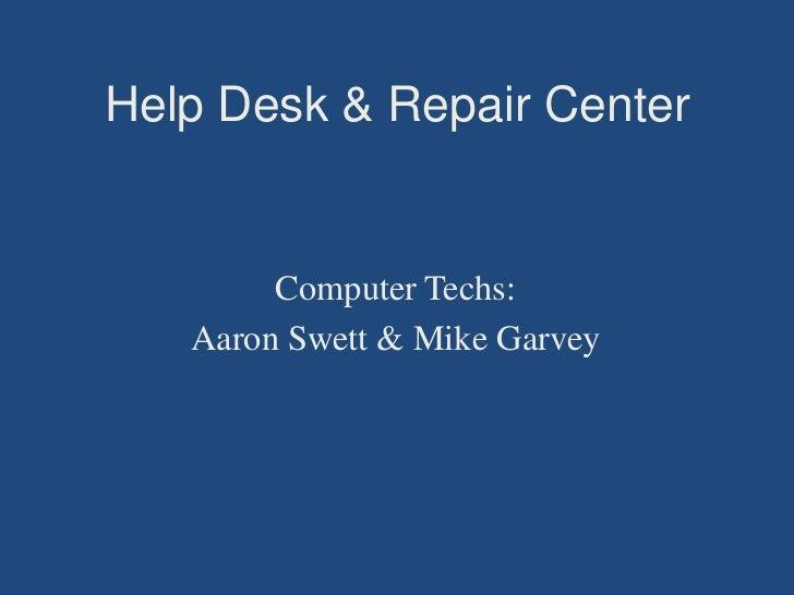 Help desk & tech center