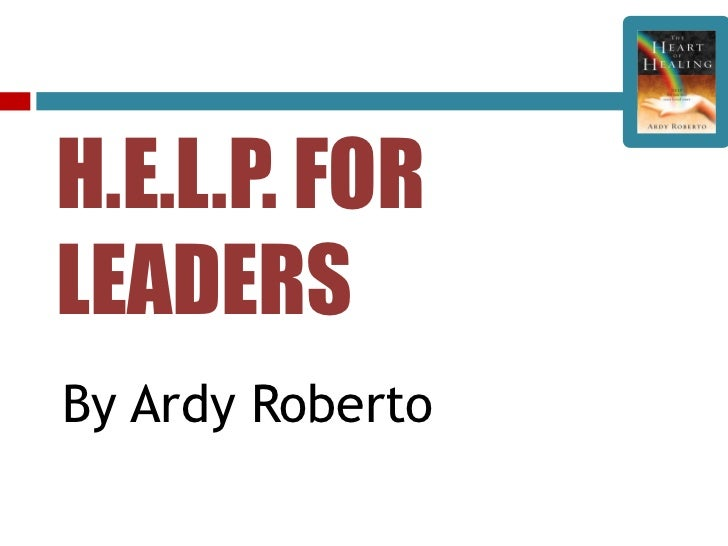 Help for leaders  nov 2011-ardy roberto - grace christian