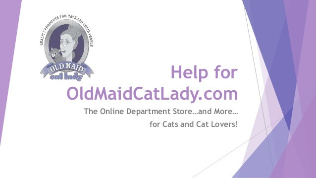 Help for Old Maid Cat Lady - my One Spark 2014 Project Presentation