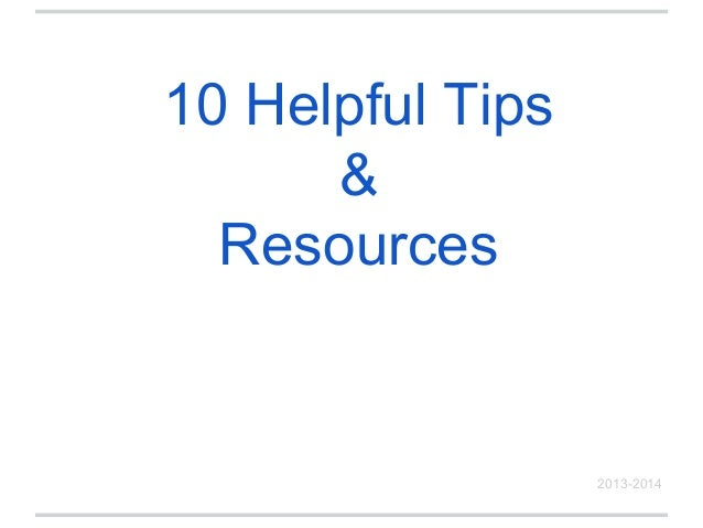 10 Helpful Tips & Resources 2013-2014