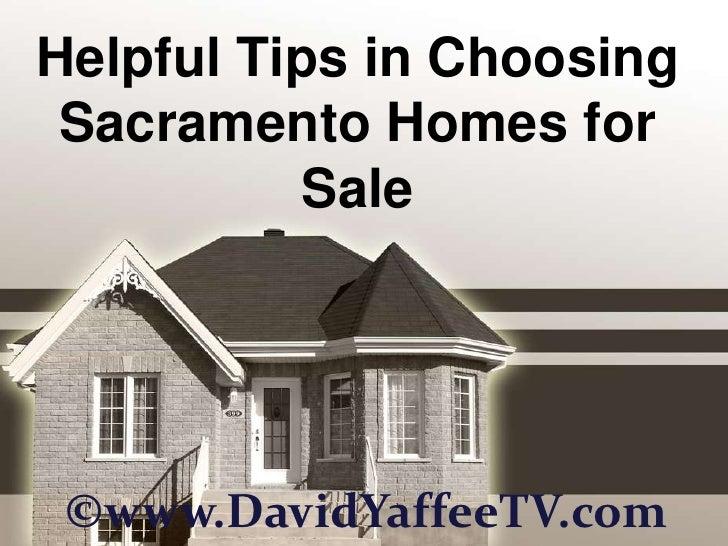 Helpful Tips in Choosing Sacramento Homes for Sale<br />©www.DavidYaffeeTV.com<br />