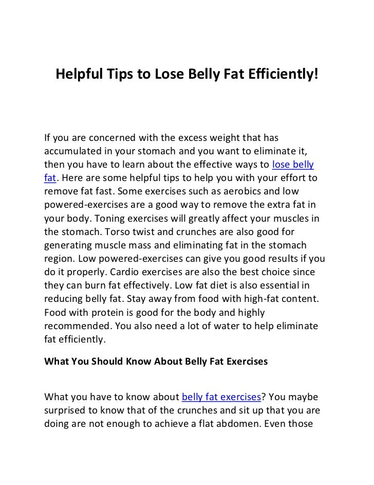 Helpful Tips to Lose Belly Fat Efficiently!If you are concerned with the excess weight that hasaccumulated in your stomach...