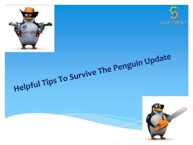 Helpful Tips To Survive The Penguin Update
