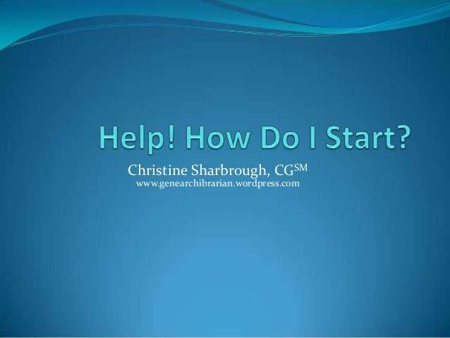 Christine Sharbrough, CGSMwww.genearchibrarian.wordpress.com