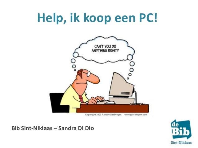Help, ik koop een PC!  Bib Sint-Niklaas – Sandra Di Dio