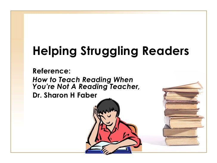 Helping Struggling Readers Reference: How to Teach Reading When You're Not A Reading Teacher, Dr. Sharon H Faber