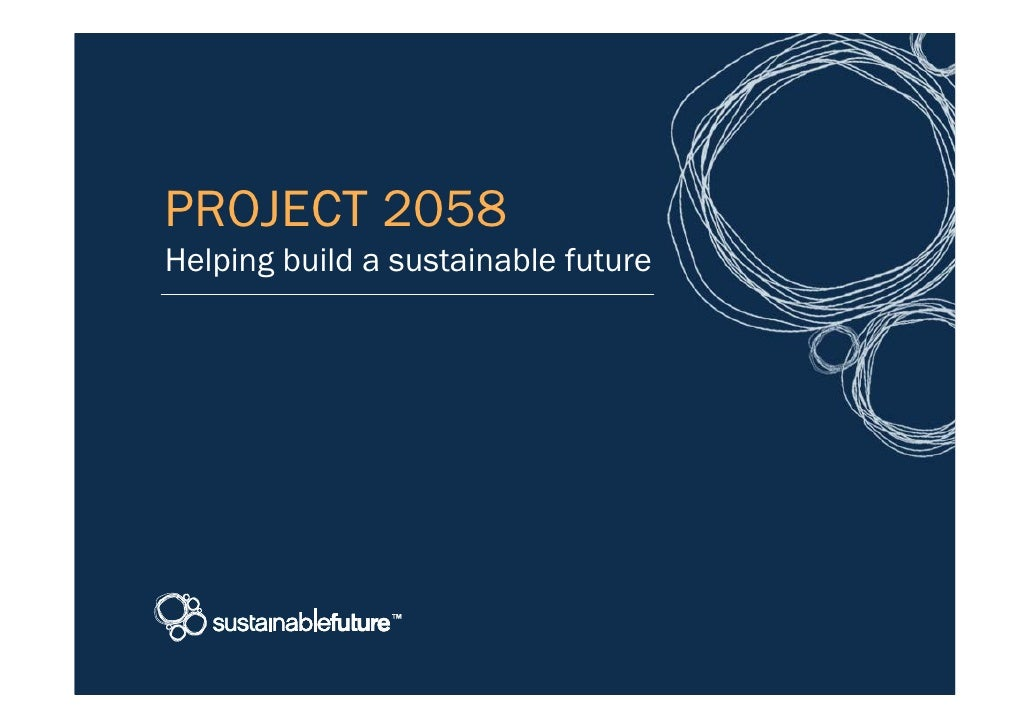 PROJECT 2058 Helping build a sustainable future                                          1