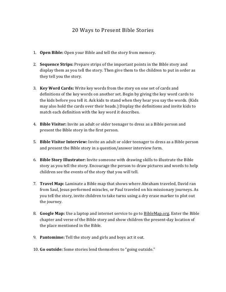 20 Ways to Present Bible Stories<br /><ul><li>Open Bible: Open your Bible and tell the story from memory.