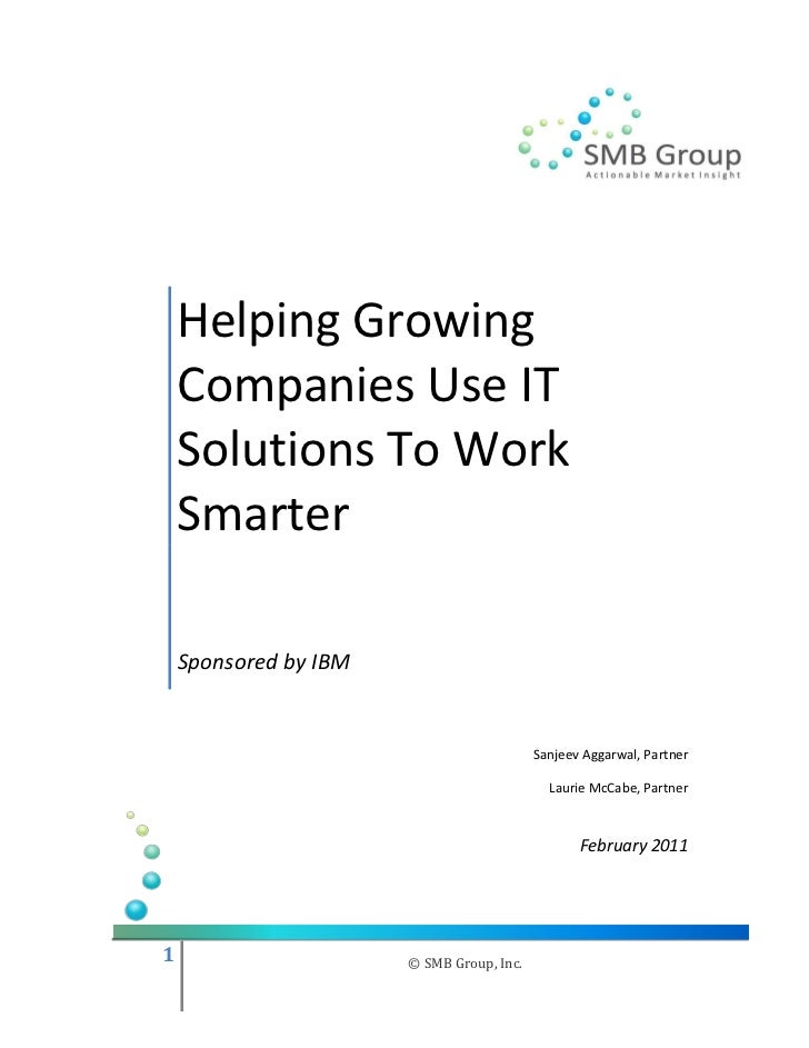 Helping Growing    Companies Use IT    Solutions To Work    Smarter    Sponsored by IBM                                   ...