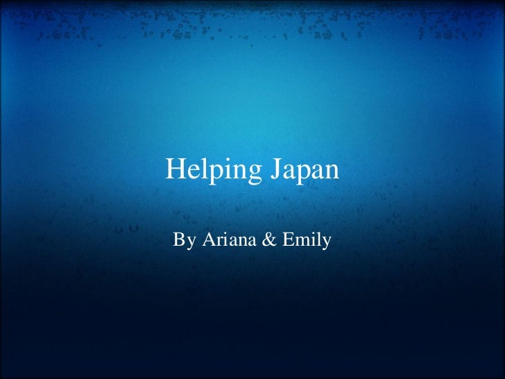 Helping Japan By Ariana & Emily
