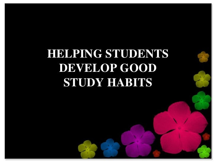 Helping students dvelop good study habits