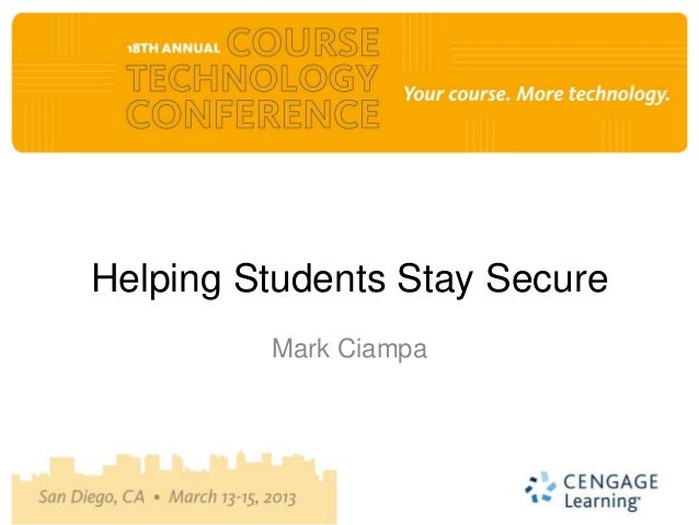 Course Tech 2013, Mark Ciampa, Helping Students Stay Secure