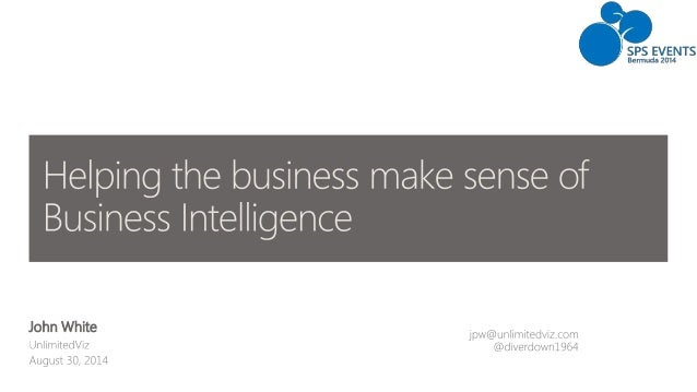 Helping the business make sense of Business Intelligence