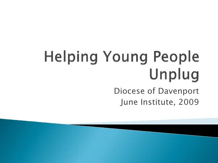 Helping Young People Unplug Slideshare