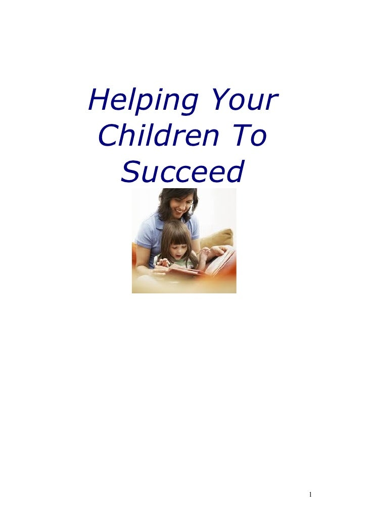 Helping YourChildren To  Succeed               1