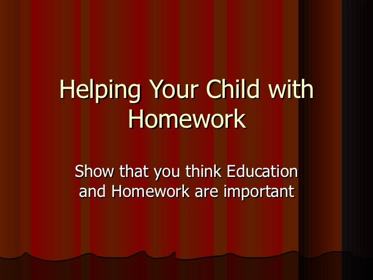 helping your child with homework 10 homework help tips their work-like-magic tips are guaranteed to bring harmony back into your homework routine, whether your child is a kindergartner or a.