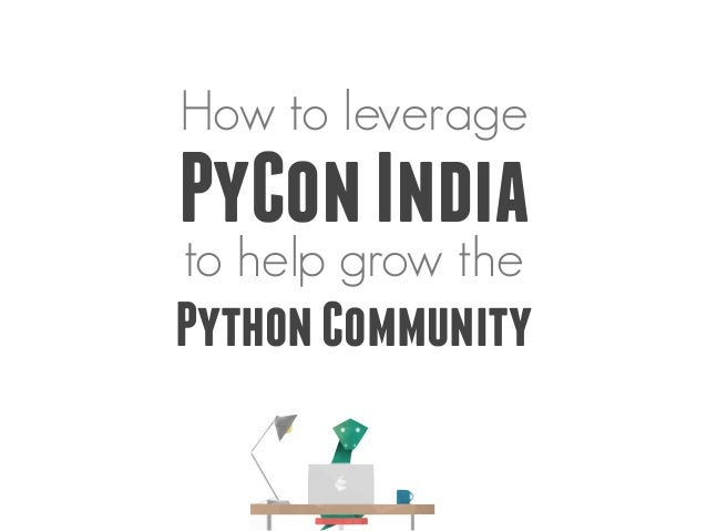 How to leverage PyCon India to help grow the Python community