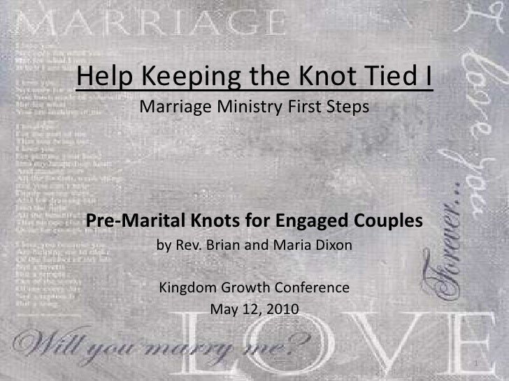 Help Keeping the Knot Tied I  Marriage Ministry First Steps Pre-Marital Knots for Engaged Couples by Rev. Brian and Maria ...