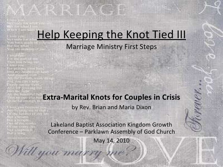Help Keeping the Knot Tied III Marriage Ministry First Steps Extra-Marital Knots for Couples in Crisis by Rev. Brian and M...