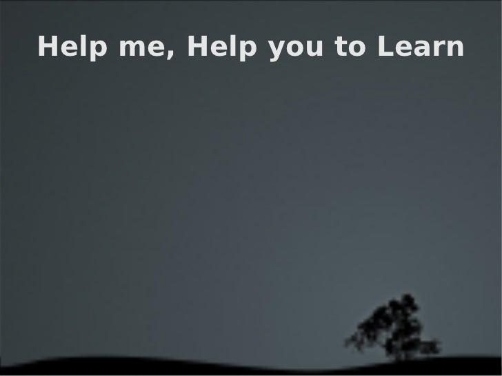 Help me help you learn