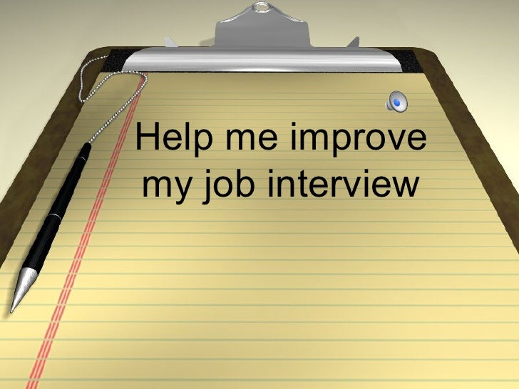 Help me improvemy job interview