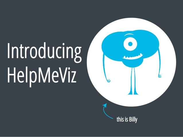 Introducing HelpMeViz this is Billy