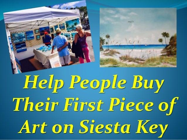 Help People Buy Their First Piece of Art on Siesta Key