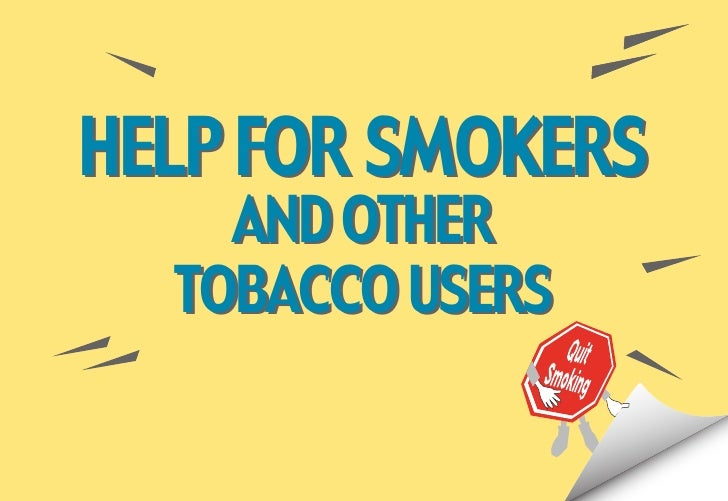 HELP FOR SMOKERS     AND OTHER   TOBACCO USERS