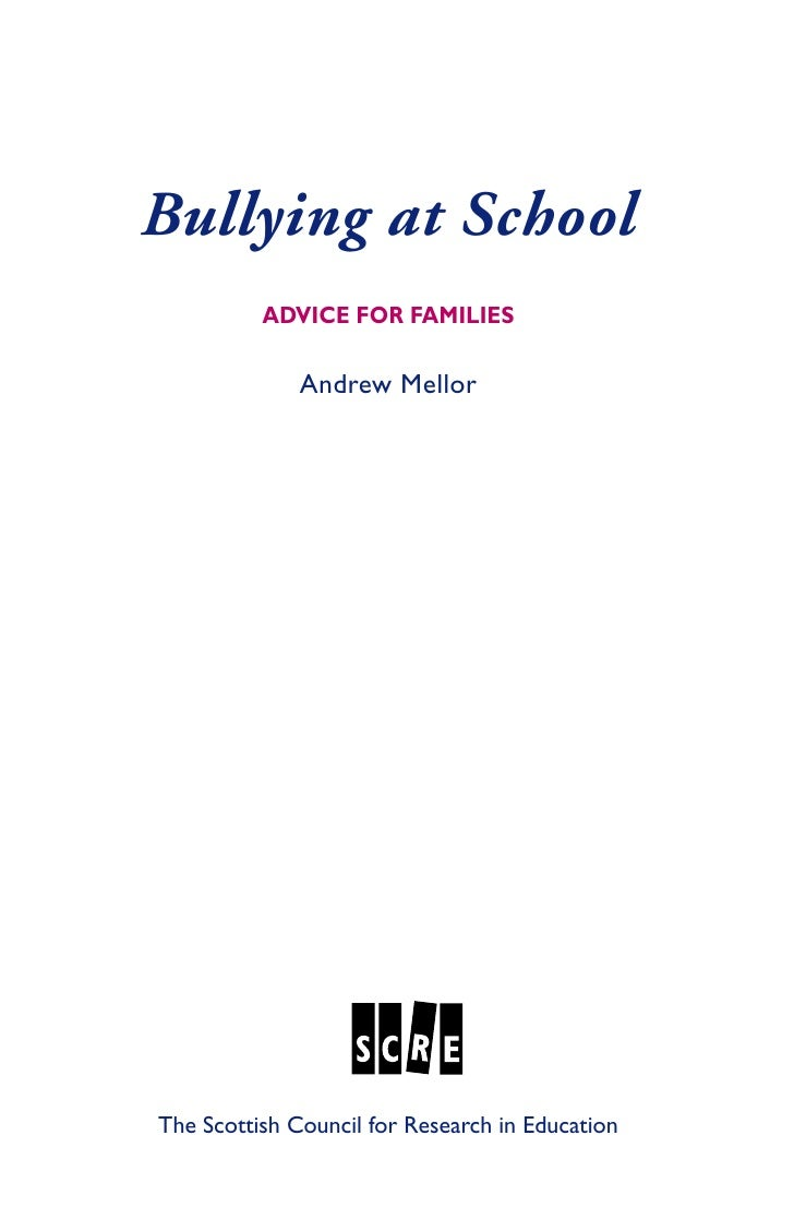 Bullying at School          ADVICE FOR FAMILIES              Andrew MellorThe Scottish Council for Research in Education