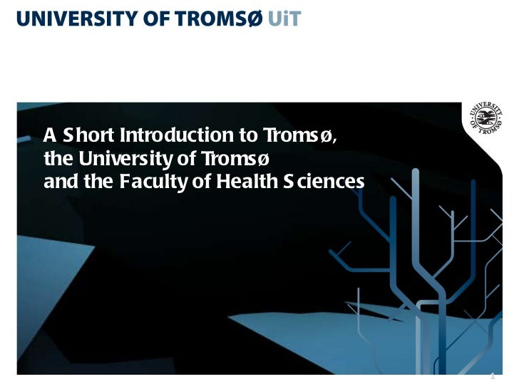 A Short Introduction to Tromsø, the University of Tromsø and the Faculty of Health Sciences