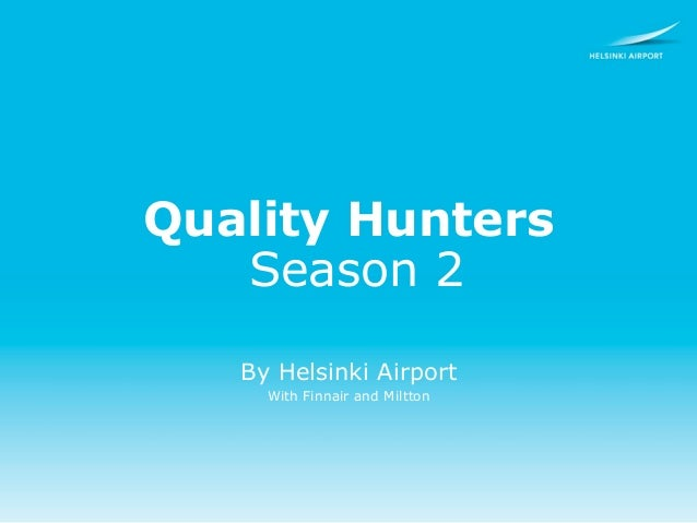 Quality Hunters   Season 2   By Helsinki Airport     With Finnair and Miltton
