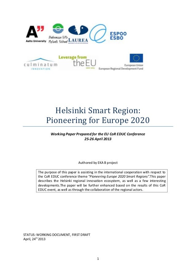 1 Helsinki Smart Region: Pioneering for Europe 2020 Working Paper Prepared for the EU CoR EDUC Conference 25-26 April 2013...