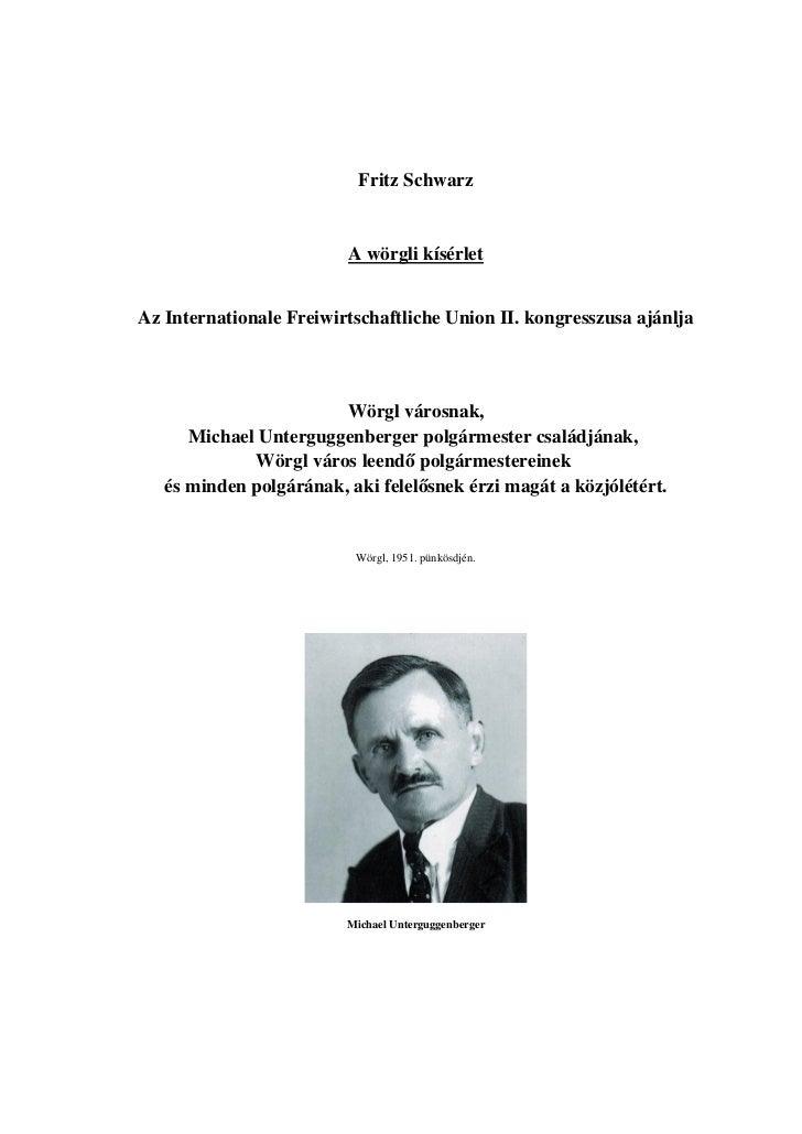 Helyi Pénz II - Helyi Pénz Sikere Válságban - A wörgli Kísérlet - Fritzs Schwarz