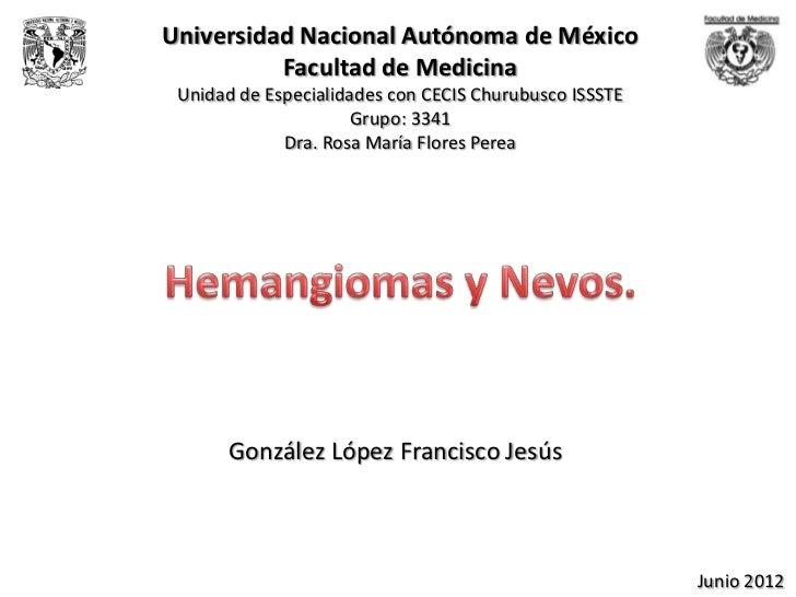 Universidad Nacional Autónoma de México          Facultad de Medicina Unidad de Especialidades con CECIS Churubusco ISSSTE...