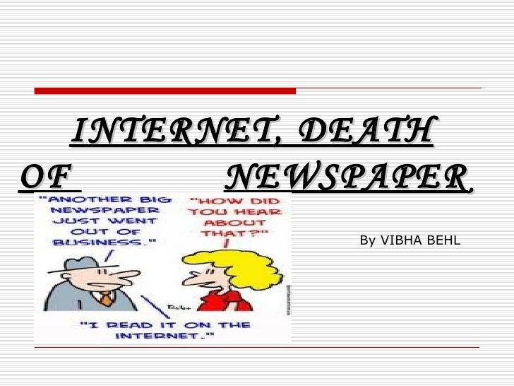 INTERNET, DEATH OF  NEWSPAPER By VIBHA BEHL