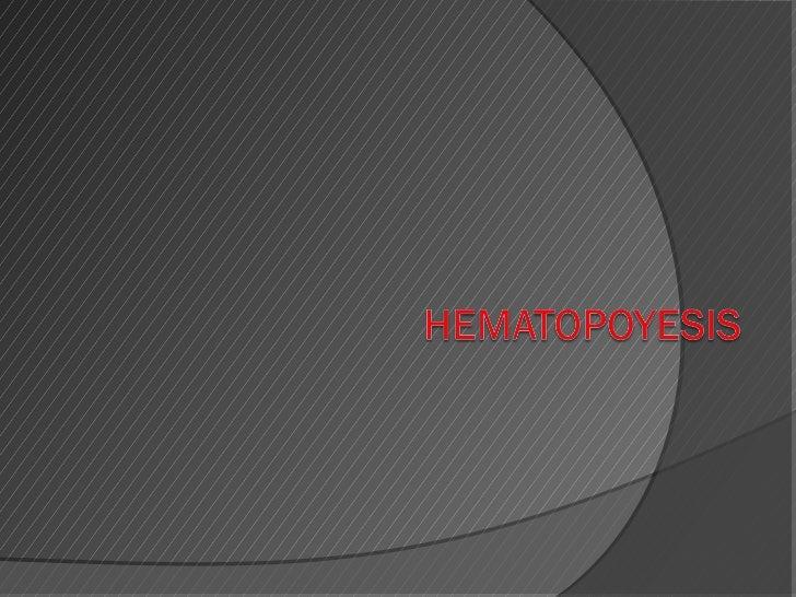 Concepto   Formación de las células sanguíneas:    Eritropoyesis    Trombopoyesis    Leucopoyesis    Linfopoyesis   ...