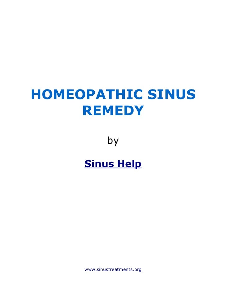 HOMEOPATHIC SINUS     REMEDY              by     Sinus Help     www.sinustreatments.org
