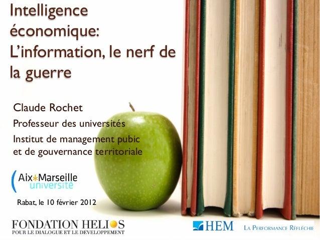 Intelligenceéconomique:L'information, le nerf dela guerreClaude RochetProfesseur des universitésInstitut de management pub...