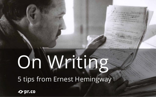 5 Top Writing Tips By Ernest Hemingway
