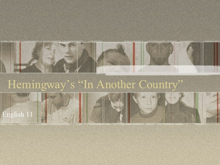 "Hemingway's ""In Another Country"" English 11"