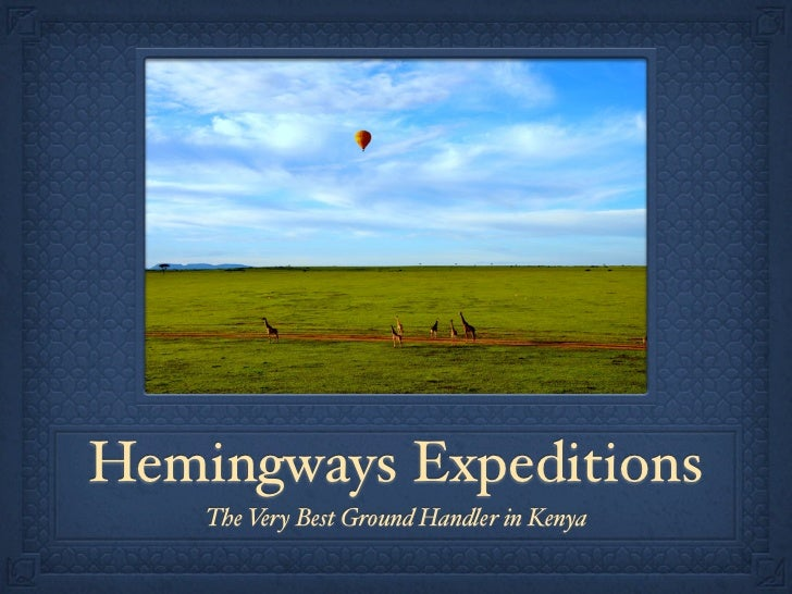 Hemingways Expeditions    The Very Best Ground Handler in Kenya