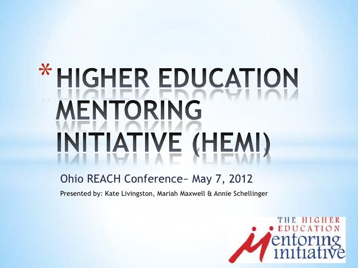*    Ohio REACH Conference~ May 7, 2012    Presented by: Kate Livingston, Mariah Maxwell & Annie Schellinger