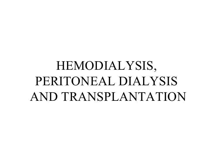 HEMODIALYSIS, PERITONEAL DIALYSISAND TRANSPLANTATION