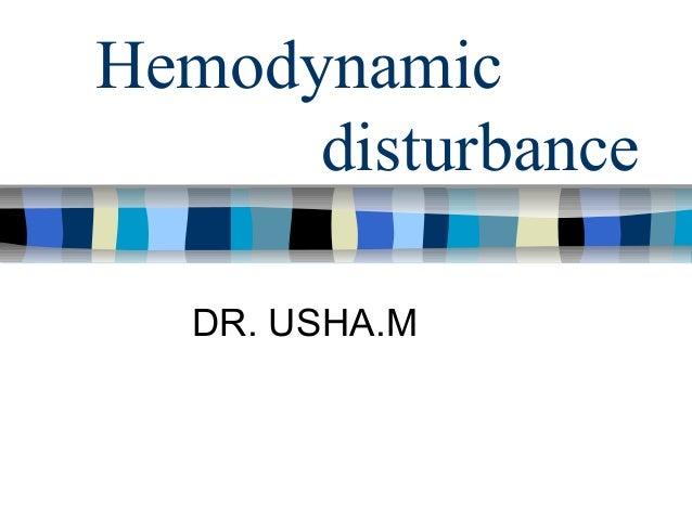 Hemodynamic disturbance DR. USHA.M