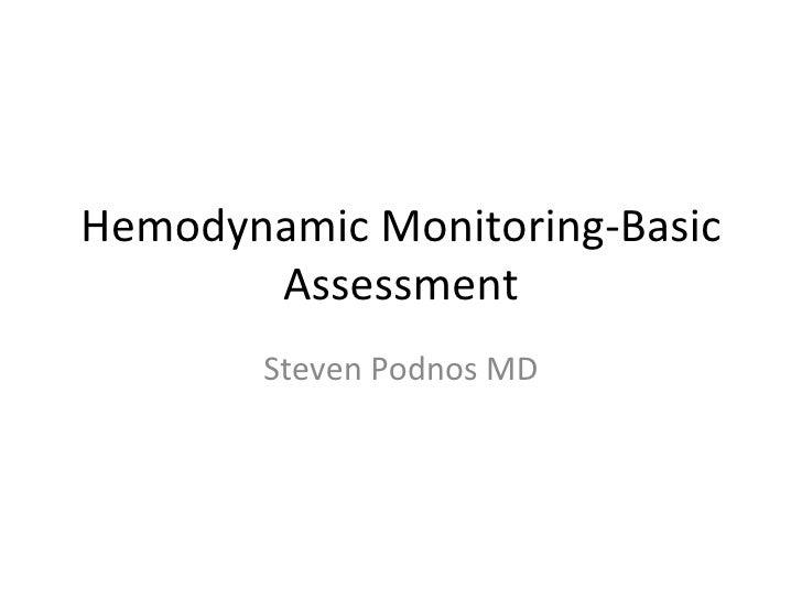 Hemodynamic Monitoring-Basic Assessment Steven Podnos MD