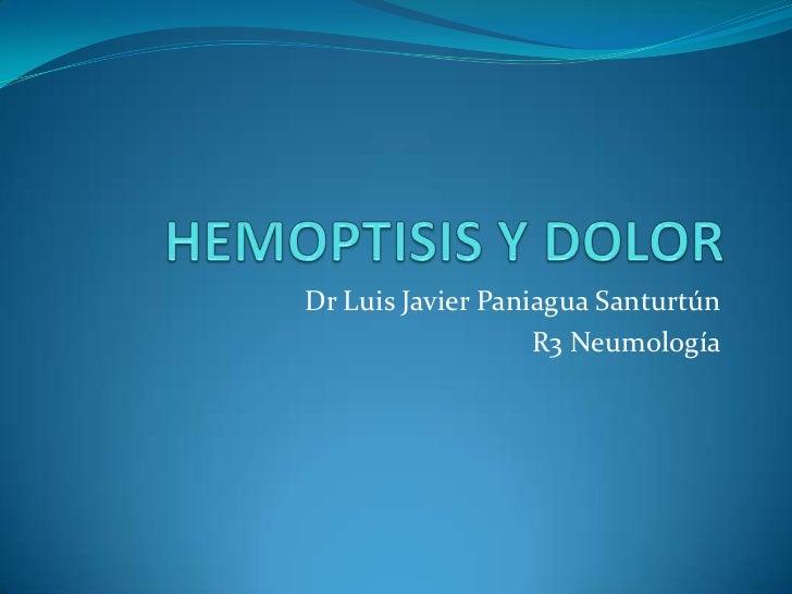 Dr Luis Javier Paniagua Santurtún                   R3 Neumología