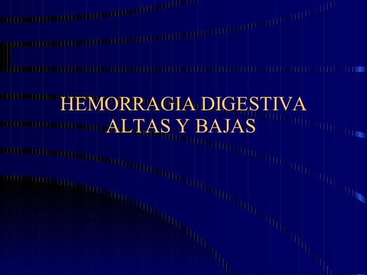 Hemorragias Digestivas Altas Y Bajas